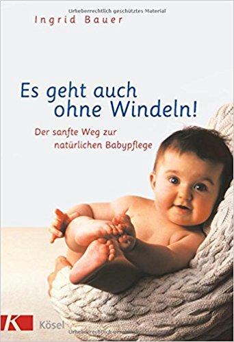 Ingrid Bauer Windelfrei ohne Windeln natuerliche Saeuglingspflege Buch