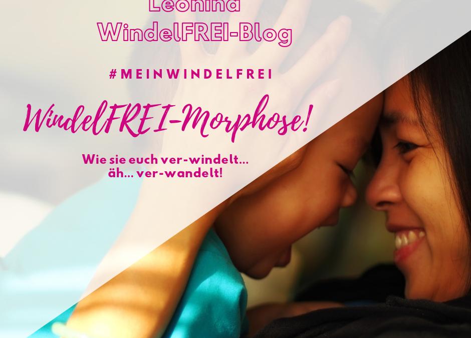 WindelFREI-Morphose: wie sie euch ver.windelt äh… ver-wandelt!