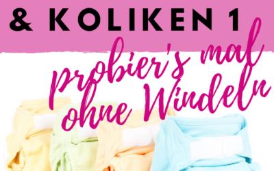WindelFREI & Koliken 1 – probier's mal ohne Windeln!