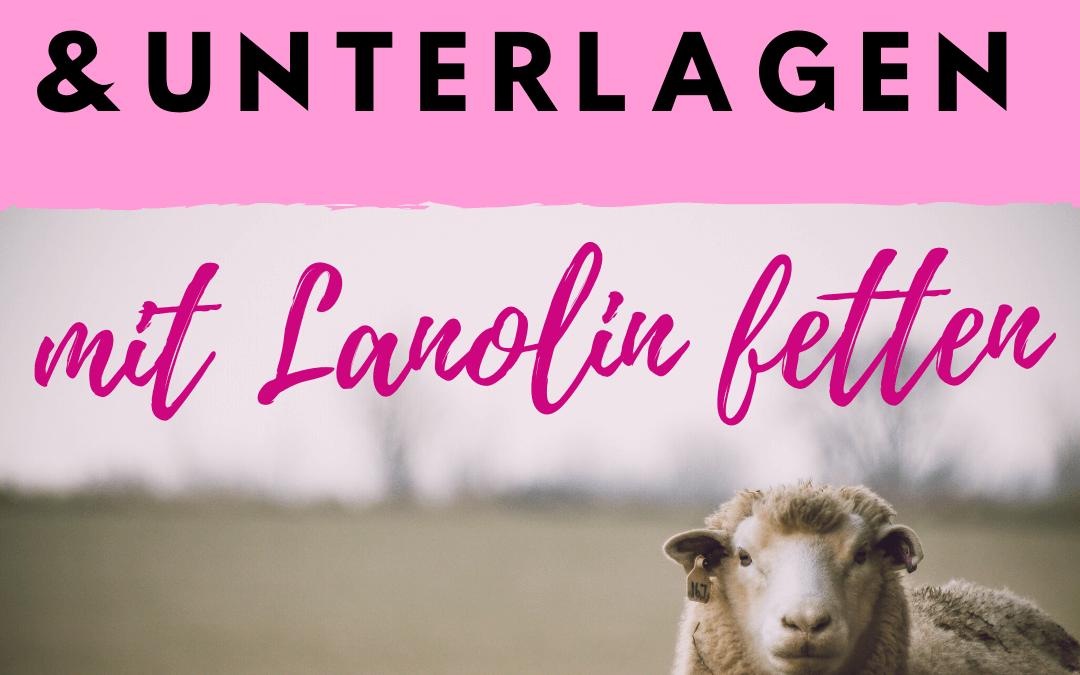 Wollwindeln & Unterlagen pflegen mit Lanolin