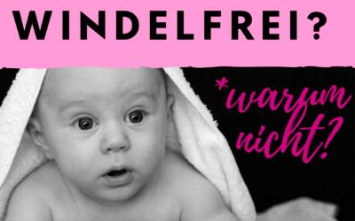 Warum WindelFREI? – Warum nicht!